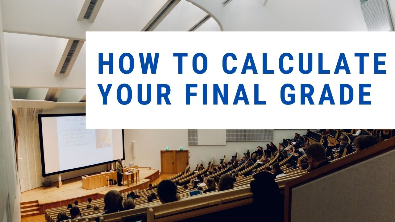 How to Calculate Your Final Grade