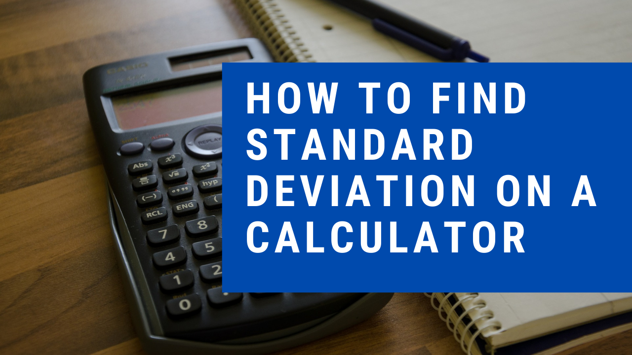 How to Find Standard Deviation On A Calculator, standard deviation