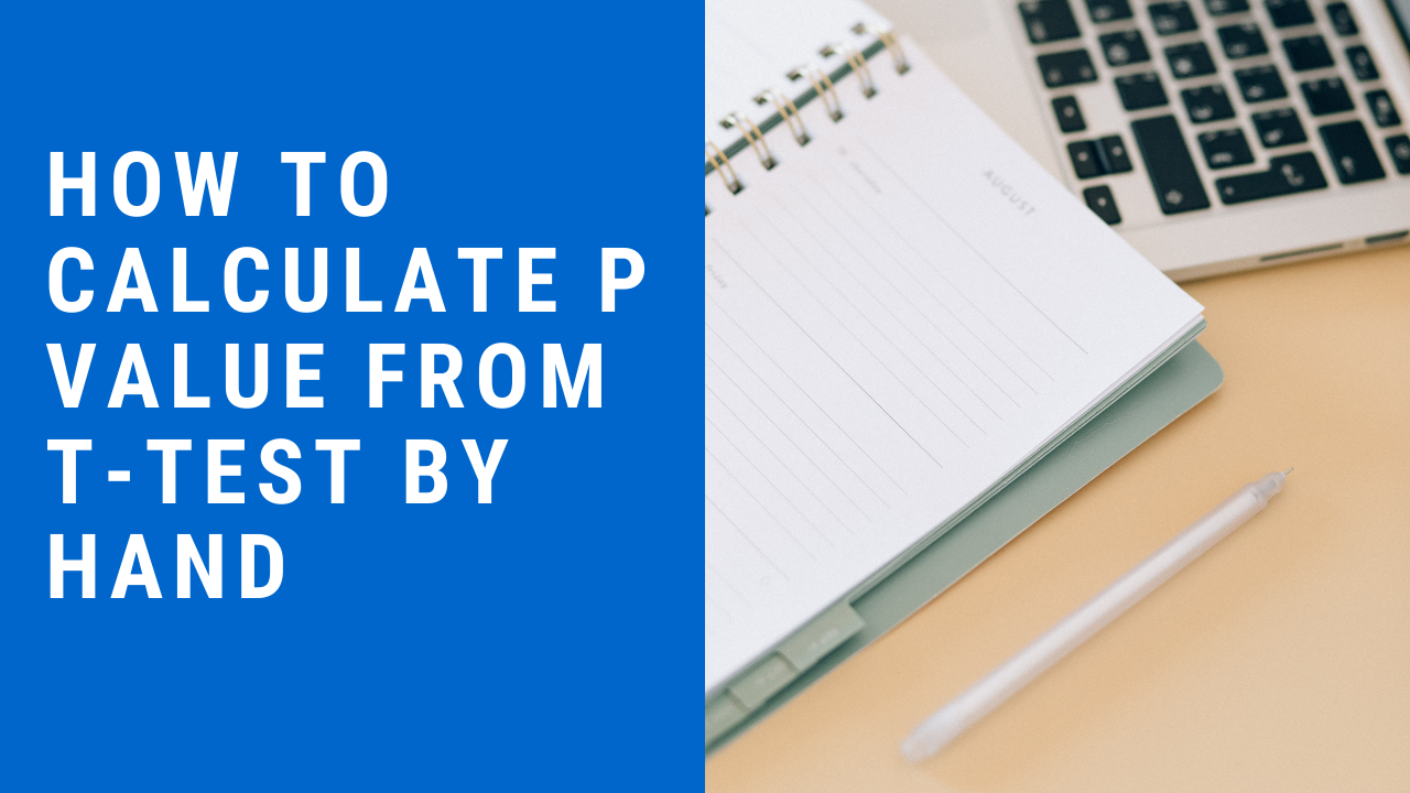 How To Calculate P Value From T-Test By Hand
